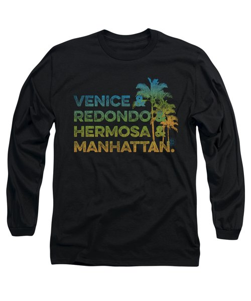Venice And Redondo And Hermosa And Manhattan Long Sleeve T-Shirt by SoCal Brand