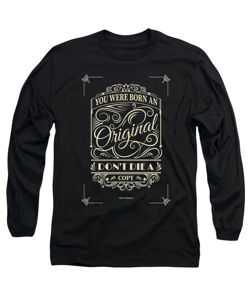 You Were Born An Original Motivational Quotes Poster Long Sleeve T-Shirt by Lab No 4