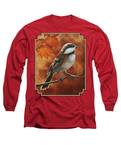 Autumn Chickadee Long Sleeve T-Shirt by Crista Forest