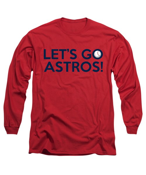 Let's Go Astros Long Sleeve T-Shirt by Florian Rodarte