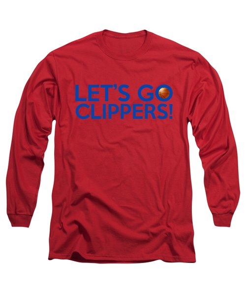 Let's Go Clippers Long Sleeve T-Shirt by Florian Rodarte