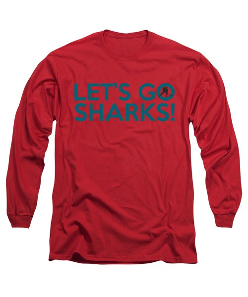 Let's Go Sharks Long Sleeve T-Shirt by Florian Rodarte
