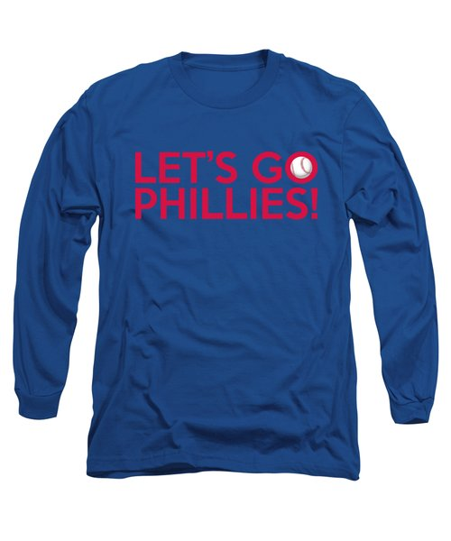 Let's Go Phillies Long Sleeve T-Shirt by Florian Rodarte