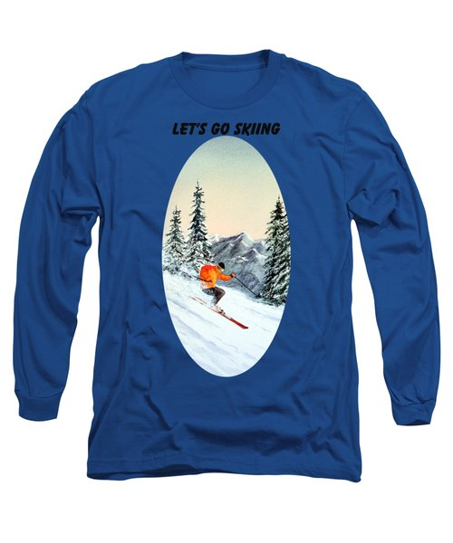 Let's Go Skiing  Long Sleeve T-Shirt by Bill Holkham