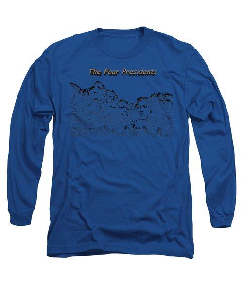 The Four Presidents 2 Long Sleeve T-Shirt by John M Bailey