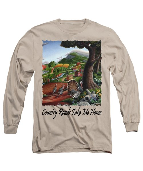 Country Roads Take Me Home - Turkeys In The Hills Country Landscape 2 Long Sleeve T-Shirt by Walt Curlee