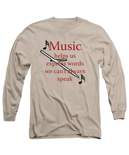 Drum Music Helps Us Express Words Long Sleeve T-Shirt by M K  Miller