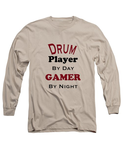 Drum Player By Day Gamer By Night 5625.02 Long Sleeve T-Shirt by M K  Miller
