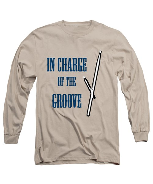 Drums In Charge Of The Groove 5529.02 Long Sleeve T-Shirt by M K  Miller