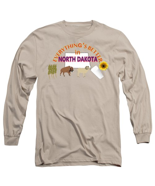 Everything's Better In North Dakota Long Sleeve T-Shirt by Pharris Art