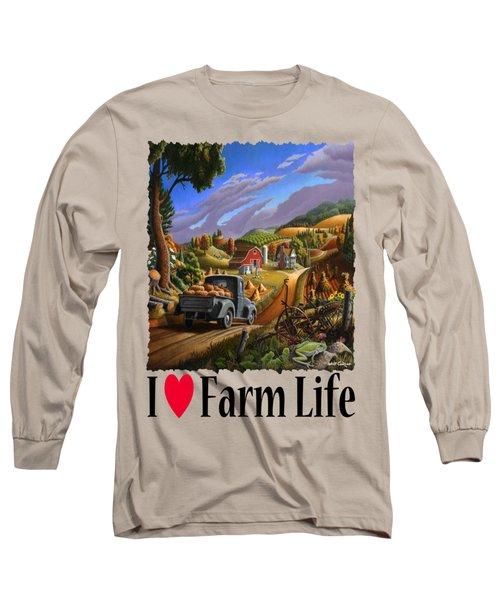 I Love Farm Life - Taking Pumpkins To Market - Appalachian Farm Landscape Long Sleeve T-Shirt by Walt Curlee