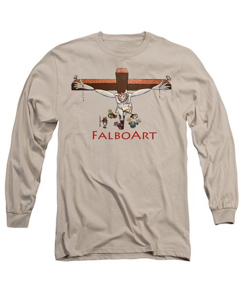 I Sacrificed My Life For You Long Sleeve T-Shirt by Anthony Falbo
