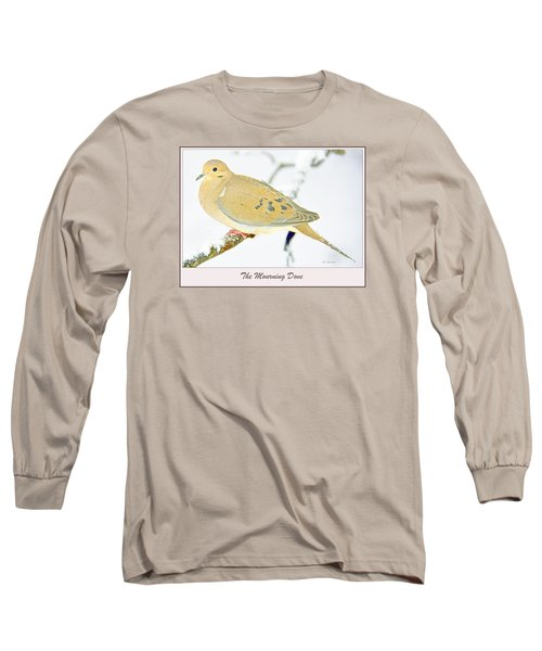 Long Sleeve T-Shirt featuring the photograph Mourning Dove In Snow Animal Portrait by A Gurmankin
