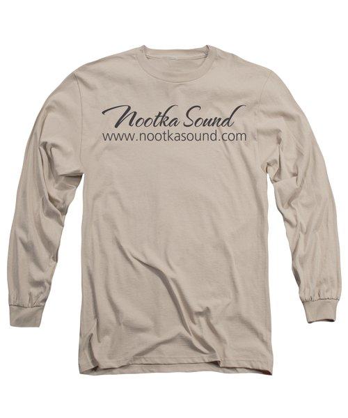 Nootka Sound Logo #9 Long Sleeve T-Shirt by Nootka Sound