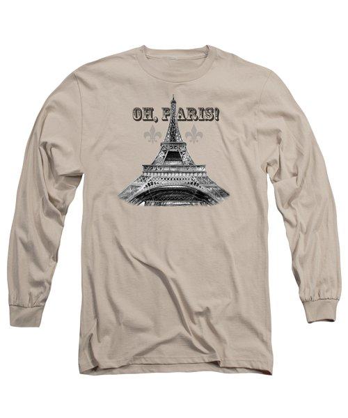 Oh Paris Eiffel Tower Long Sleeve T-Shirt by Irina Sztukowski