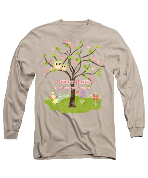 Sweet Baby - Owl Love You Forever Nursery Long Sleeve T-Shirt by Audrey Jeanne Roberts