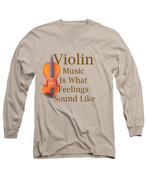 Violin Is What Feelings Sound Like 5588.02 Long Sleeve T-Shirt by M K  Miller