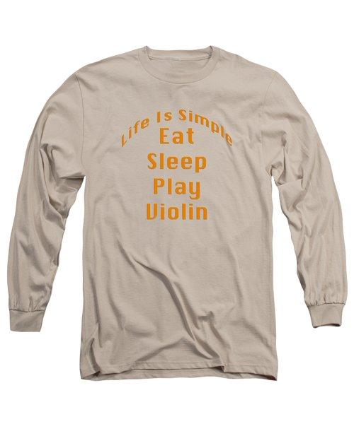Violin Viola Eat Sleep Play Violin 5522.02 Long Sleeve T-Shirt by M K  Miller