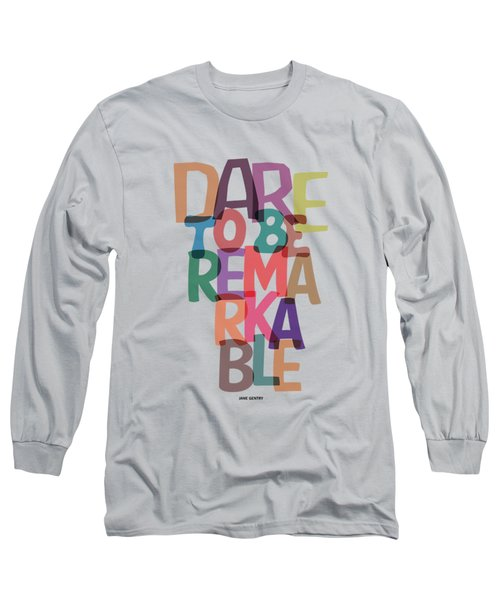 Dare To Be Jane Gentry Motivating Quotes Poster Long Sleeve T-Shirt by Lab No 4