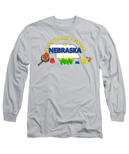 Everything's Better In Nebraska Long Sleeve T-Shirt by Pharris Art