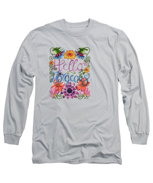 Hello Gorgeous Plus Long Sleeve T-Shirt by Shelley Wallace Ylst