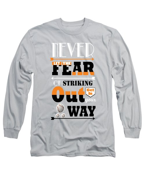 Never Let The Fear Of Striking Babe Ruth Baseball Player Long Sleeve T-Shirt by Creative Ideaz