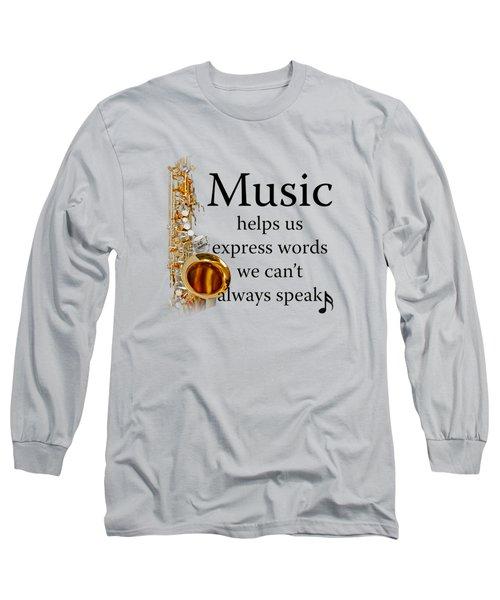 Saxophones Express Words Long Sleeve T-Shirt by M K  Miller