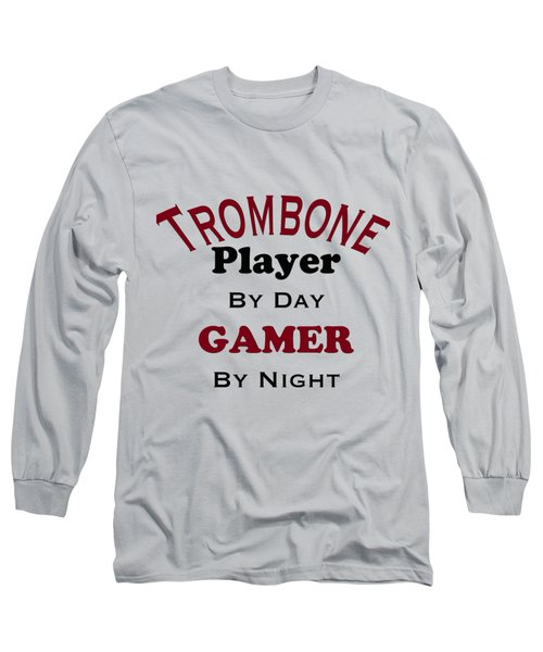 Trombone Player By Day Gamer By Night 5626.02 Long Sleeve T-Shirt by M K  Miller