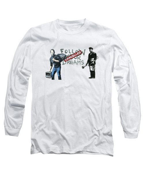 Banksy - The Tribute - Follow Your Dreams - Steve Jobs Long Sleeve T-Shirt by Serge Averbukh