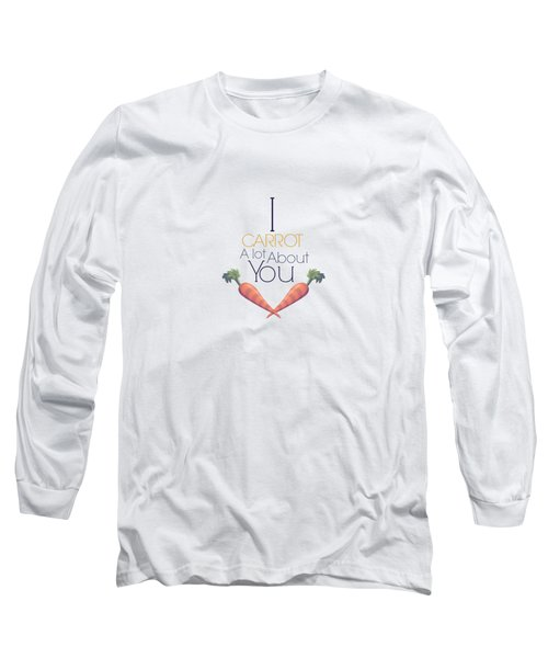 Carrot About You Long Sleeve T-Shirt by Lunar Harvest Designs
