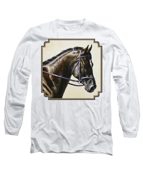 Dressage Horse - Concentration Long Sleeve T-Shirt by Crista Forest