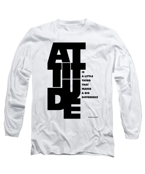 Attitude - Winston Churchill Inspirational Typographic Quote Art Poster Long Sleeve T-Shirt by Lab No 4 - The Quotography Department