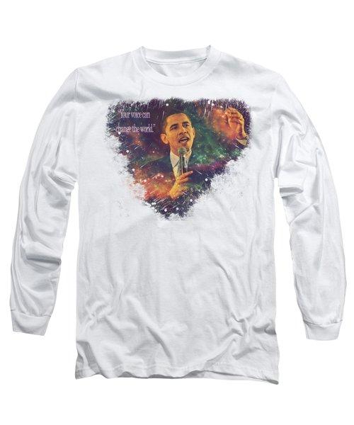 Barack Obama Quote Digital Cosmic Artwork Long Sleeve T-Shirt by Georgeta Blanaru