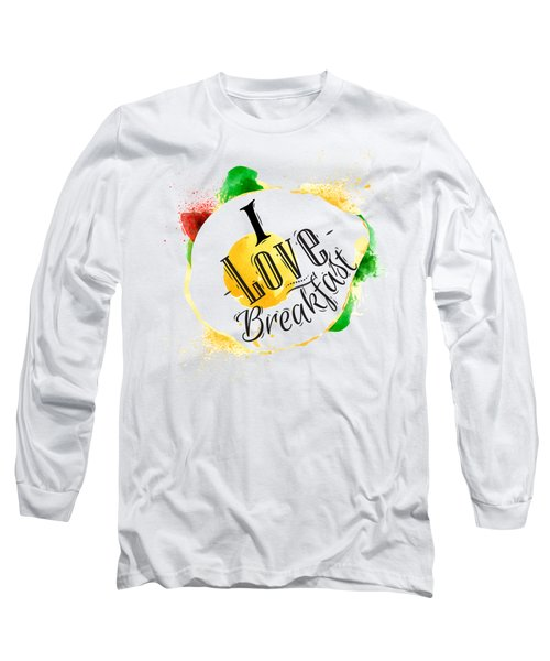 I Love Breakfast Long Sleeve T-Shirt by Aloke Design