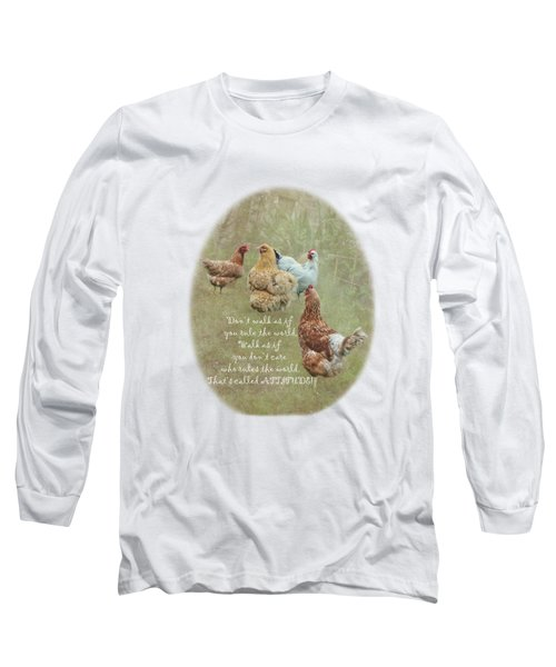 Chickens With Attitude On A Transparent Background Long Sleeve T-Shirt by Terri Waters