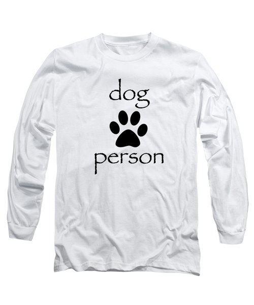 Dog Person Long Sleeve T-Shirt by Bill Owen