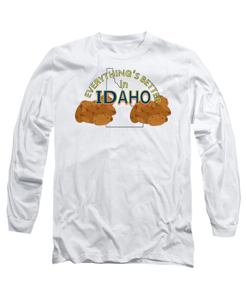 Everything's Better In Idaho Long Sleeve T-Shirt by Pharris Art