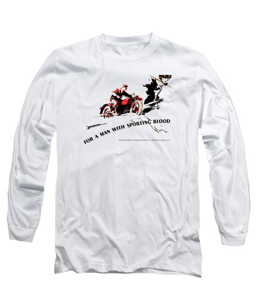 Indian Motorcycle - Sporting Blood 1930 Long Sleeve T-Shirt by Mark Rogan