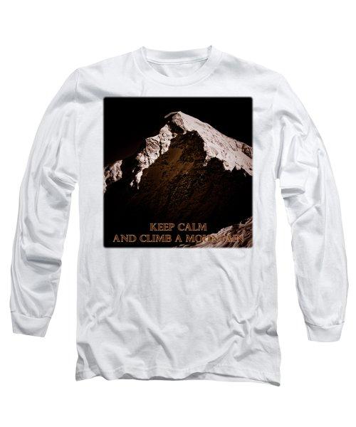 Keep Calm And Climb A Mountain Long Sleeve T-Shirt by Frank Tschakert