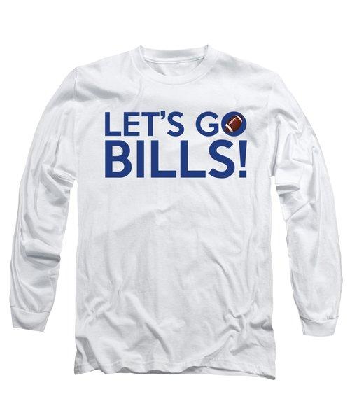Let's Go Bills Long Sleeve T-Shirt by Florian Rodarte