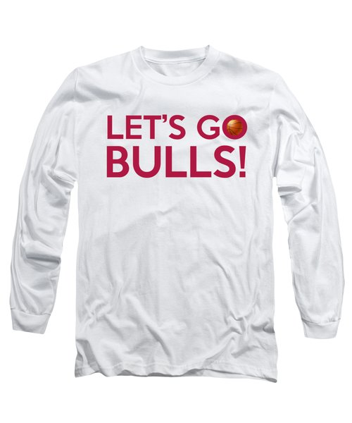 Let's Go Bulls Long Sleeve T-Shirt by Florian Rodarte