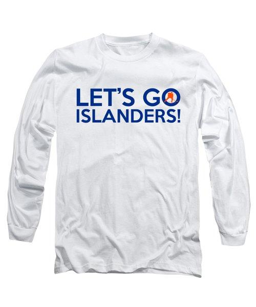 Let's Go Islanders Long Sleeve T-Shirt by Florian Rodarte