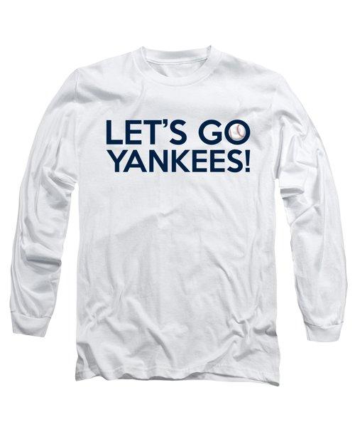 Let's Go Yankees Long Sleeve T-Shirt by Florian Rodarte