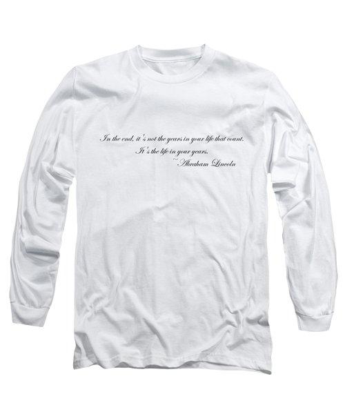 Life In Your Years Long Sleeve T-Shirt by Robert Eldridge