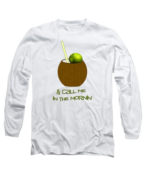 Lime In The Coconut Long Sleeve T-Shirt by Methune Hively