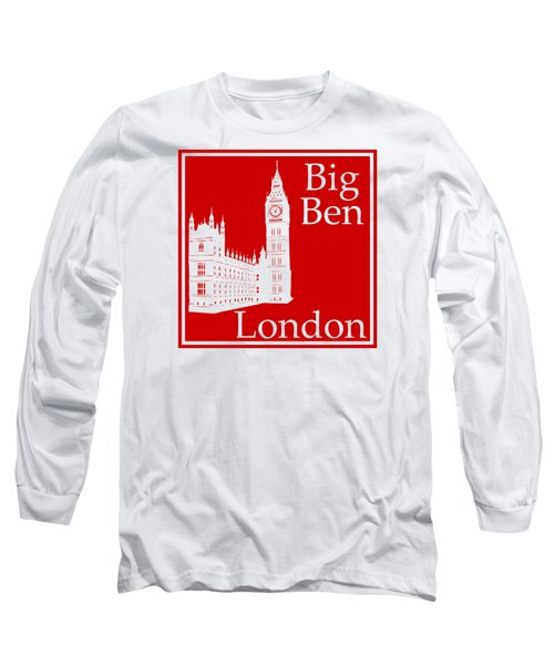 London's Big Ben In Red Long Sleeve T-Shirt by Custom Home Fashions