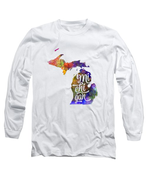 Michigan Us State In Watercolor Text Cut Out Long Sleeve T-Shirt by Pablo Romero