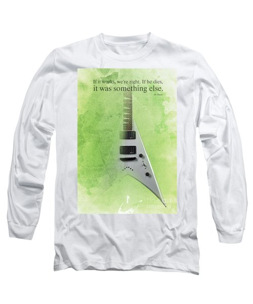 Dr House Inspirational Quote And Electric Guitar Green Vintage Poster For Musicians And Trekkers Long Sleeve T-Shirt by Pablo Franchi