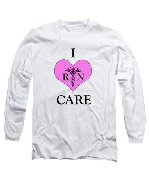 Nursing I Care -  Pink Long Sleeve T-Shirt by Mark Kiver