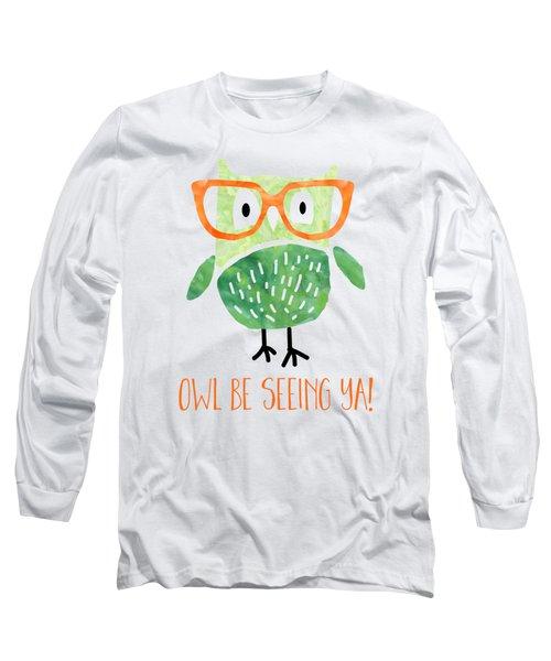 Owl Be Seeing Ya Long Sleeve T-Shirt by Natalie Kinnear